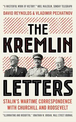 The Kremlin Letters: Stalin's Wartime Correspondence with Churchill and Roosevelt book