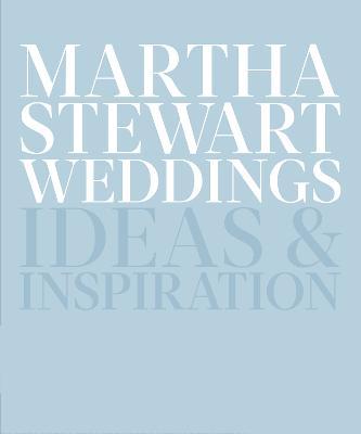 Martha Stewart Weddings by Editors of Martha Stewart Living