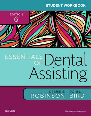 Student Workbook for Essentials of Dental Assisting by Debbie S. Robinson