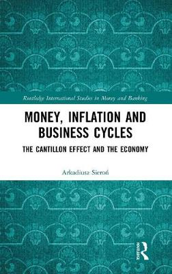 Money, Inflation and Business Cycles: The Cantillon Effect and the Economy book