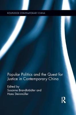 Popular Politics and the Quest for Justice in Contemporary China book