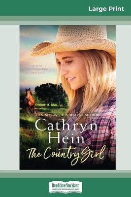 The The Country Girl (16pt Large Print Edition) by Cathryn Hein