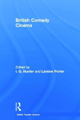 British Comedy Cinema by I.Q. Hunter