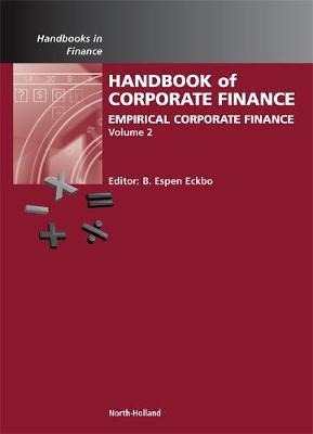 Handbook of Empirical Corporate Finance SET: Volume 2 by B. Espen Eckbo