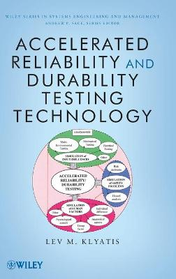 Accelerated Reliability and Durability Testing Technology by Lev M. Klyatis