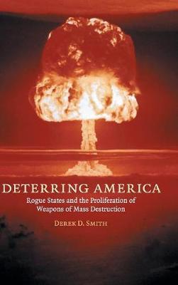 Deterring America by Derek D. Smith