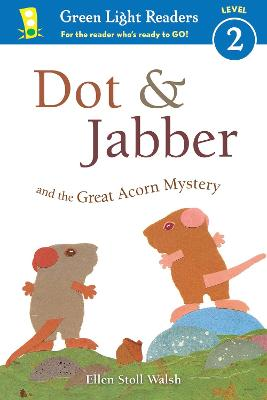 Dot & Jabber and the Great Acorn Mystery by Ellen Stoll Walsh