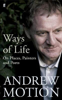 Ways of Life by Sir Andrew Motion
