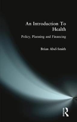 An Introduction To Health: Policy, Planning and Financing by Brian Abel-Smith