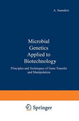 Microbial Genetics Applied to Biotechnology by Venetia Saunders