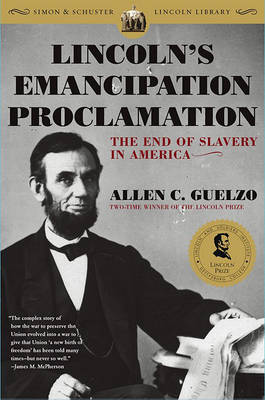 Lincoln's Emancipation Proclamation by Allen C Guelzo