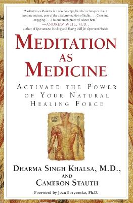 Meditation As Medicine by Cameron Stauth