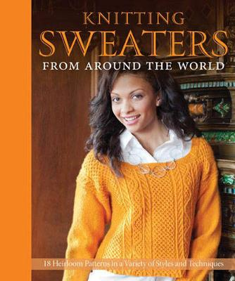 Knitting Sweaters from Around the World by Kari Cornell