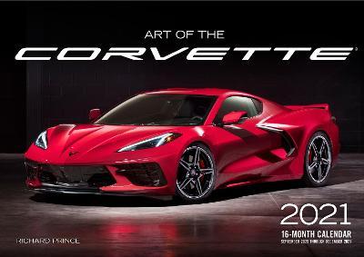 Art of the Corvette 2021: 16-Month Calendar - September 2020 through December 2021 by Editors of Motorbooks