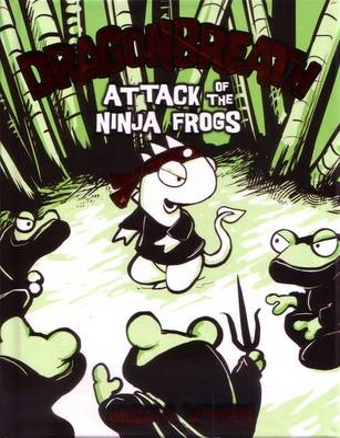 Dragon Breath:2 Attack of the Ninja Frogs by Ursula Vernon