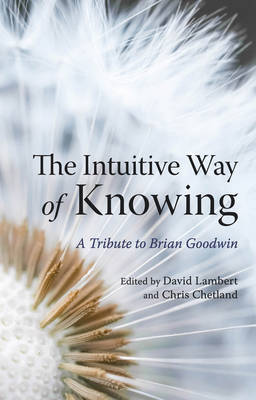 Intuitive Way of Knowing by David Lambert