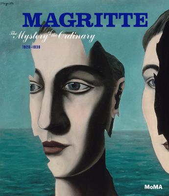 Magritte: Mystery of the Ordinary 1926 - 1938 by Anne Umland