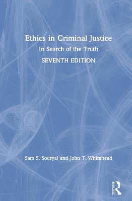 Ethics in Criminal Justice: In Search of the Truth book