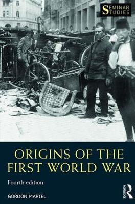 Origins of the First World War by Gordon Martel