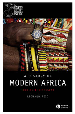 A History of Modern Africa: 1800 to the Present by Richard J. Reid