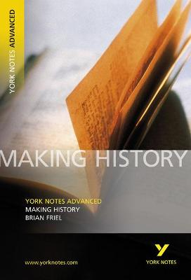 Making History: York Notes Advanced by Brian Friel