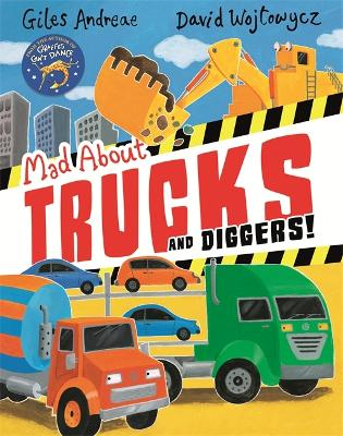Mad About Trucks and Diggers! by Giles Andreae
