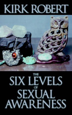 Six Levels of Sexual Awareness by Robert Kirk