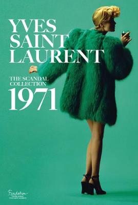 Yves Saint Laurent: The Scandal Collection, 1971 by Olivier Saillard