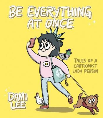 Be Everything at Once by Dami Lee