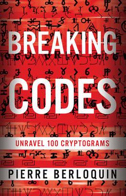 Breaking Codes by Pierre Berloquin