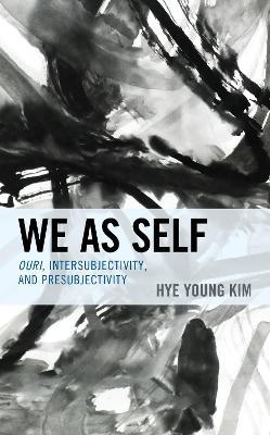 We as Self: Ouri, Intersubjectivity, and Presubjectivity book