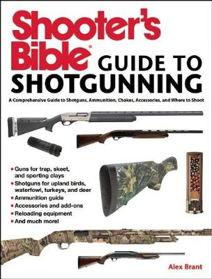 Shooter's Bible Guide to Sporting Shotguns by Alex Brant