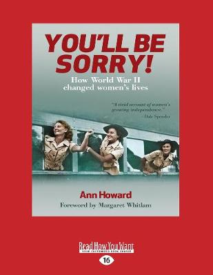 You'll Be Sorry: How World War II changed women's lives by Ann Howard