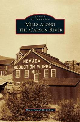 Mills Along the Carson River by Daniel Dan D Webster