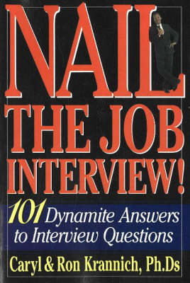 Nail the Job Interview! by Caryl Krannich
