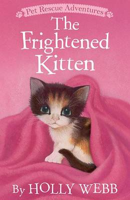 The Frightened Kitten by Holly Webb