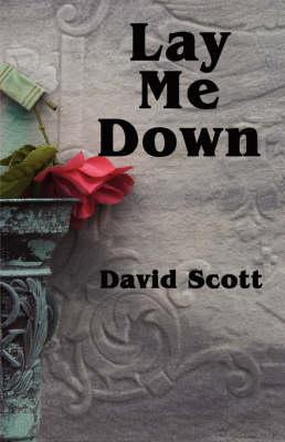 Lay Me Down by David Scott