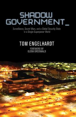 Shadow Government by Tom Engelhardt