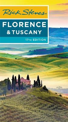 Rick Steves Florence & Tuscany (Seventeenth Edition) by Gene Openshaw