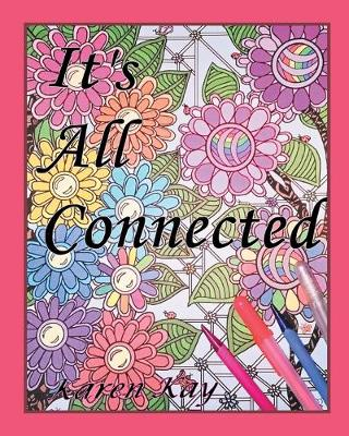 It's All Connected by Karen Kay