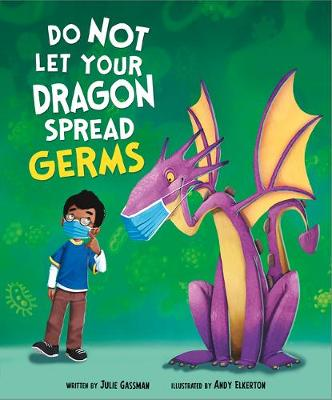 Do Not Let Your Dragon Spread Germs book