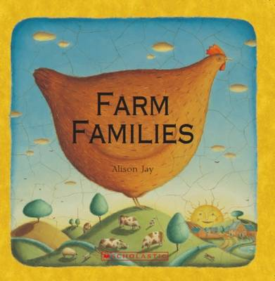 Alison Jay: Farm Families by Alison Jay