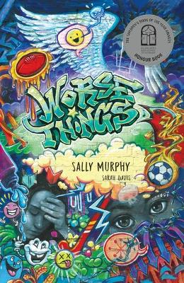 Worse Things: 2021 CBCA Book of the Year Awards Shortlist Book by Sally Murphy