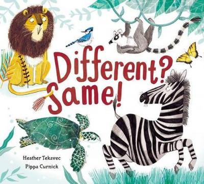 Different? Same! by Heather Tekavec