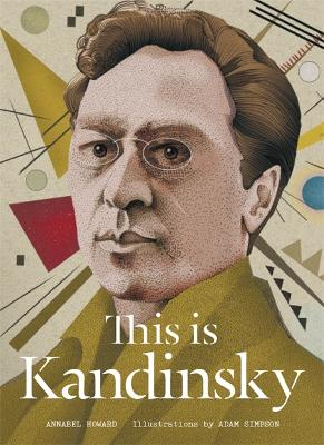 This is Kandinsky by Annabel Howard