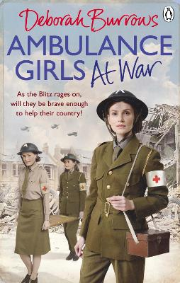 Ambulance Girls At War by Deborah Burrows