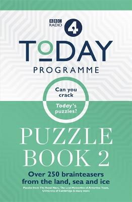 Today Programme Puzzle Book 2: Over 250 brainteasers from the land, sea and ice by BBC