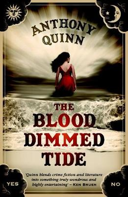 Blood Dimmed Tide by Anthony Quinn