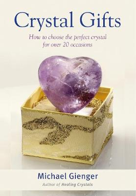 Crystal Gifts: How to Choose the Perfect Crystal for Over 20 Occasions book