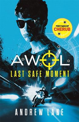 AWOL 2: Last Safe Moment by Andrew Lane